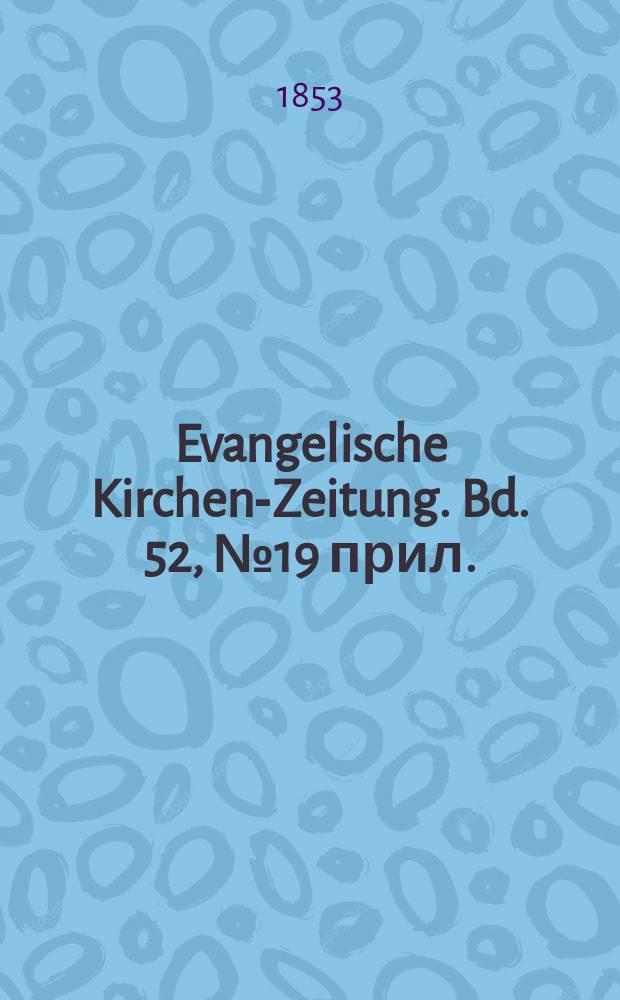 Evangelische Kirchen-Zeitung. Bd. 52, № 19 прил.