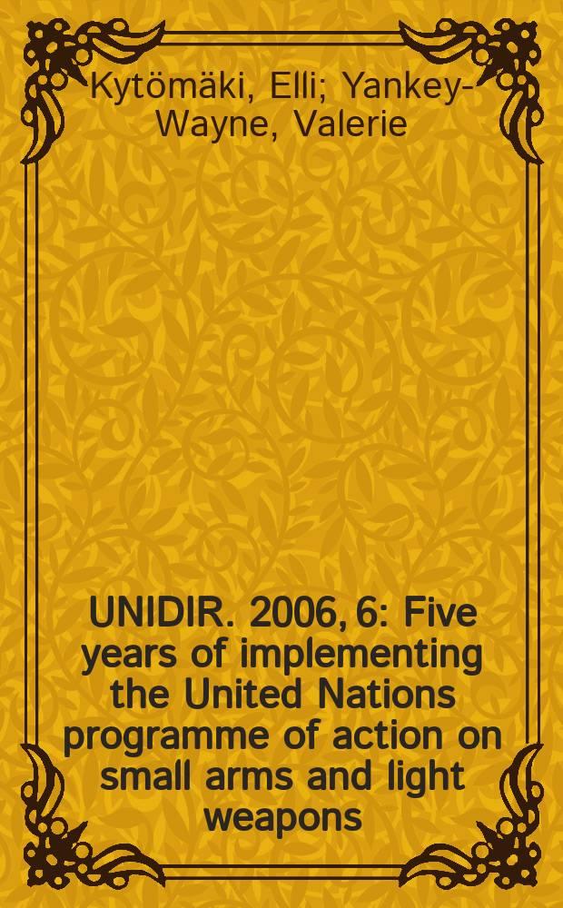 UNIDIR. 2006, 6 : Five years of implementing the United Nations programme of action on small arms and light weapons = Пять лет осуществления программы действий Организации Объединенных Наций по стрелковому оружию и легким вооружениям. Региональный анализ национальных докладов.