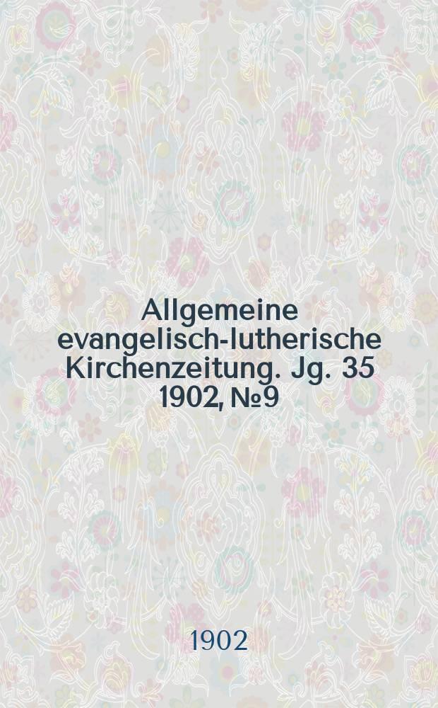 Allgemeine evangelisch-lutherische Kirchenzeitung. Jg. 35 1902, № 9