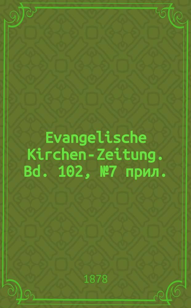 Evangelische Kirchen-Zeitung. Bd. 102, № 7 прил.