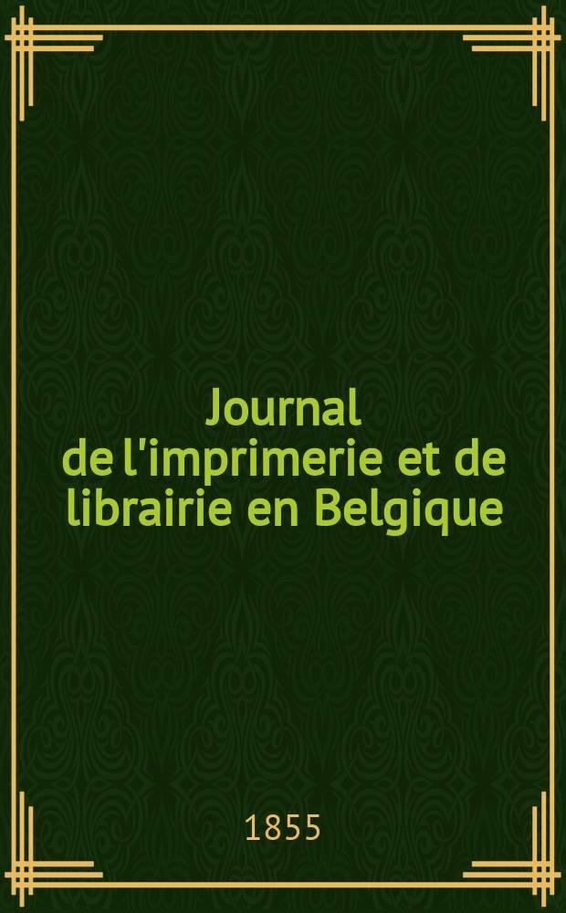 Journal de l'imprimerie et de librairie en Belgique : livres, estampes, œuvres de musique, cartes et plans. A. 2 1855, № 9