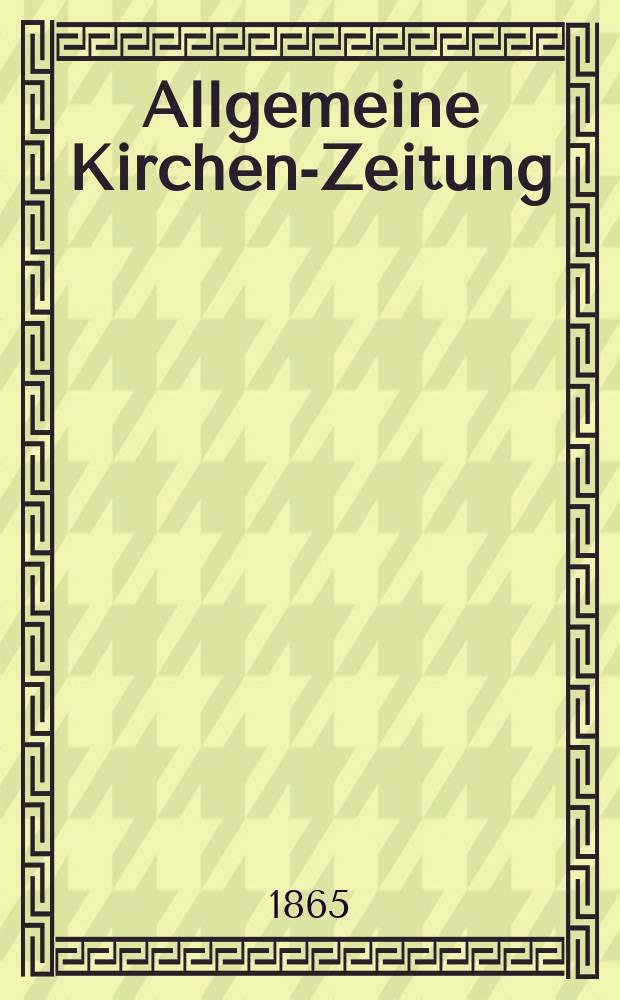 Allgemeine Kirchen-Zeitung : ein Archiv für die neueste Geschichte und Statistik der christlichen Kirche, nebst einer kirchenhistorischen und kirchenrechtlichen Urkundensammlung. Jg. 44 1865, Bd. 2, № 95
