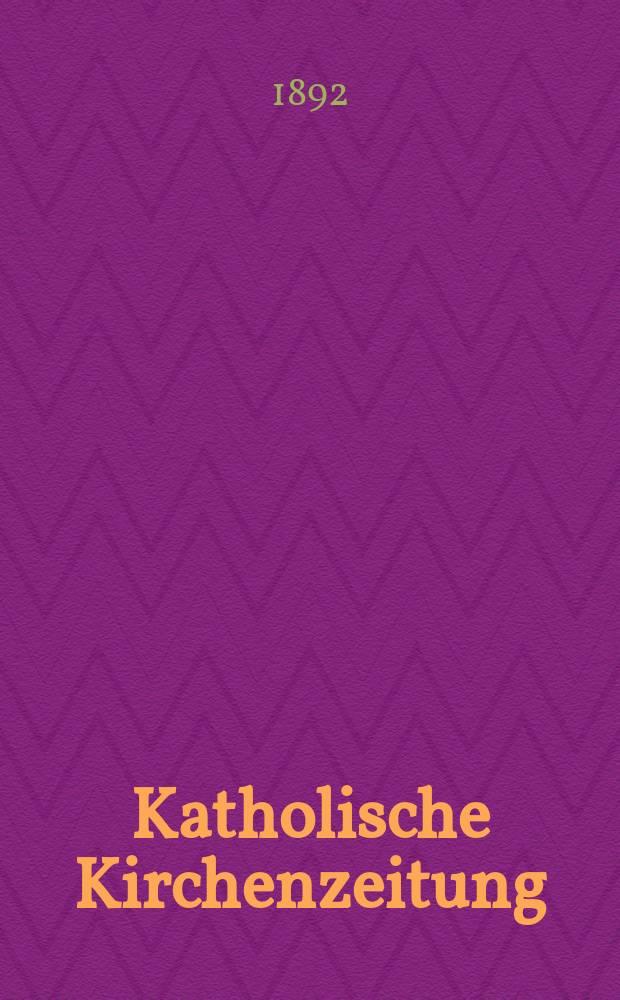 """Katholische Kirchenzeitung : vormals """"Salzburger Kirchenblatt"""". Jg. 32 1892, № 101"""